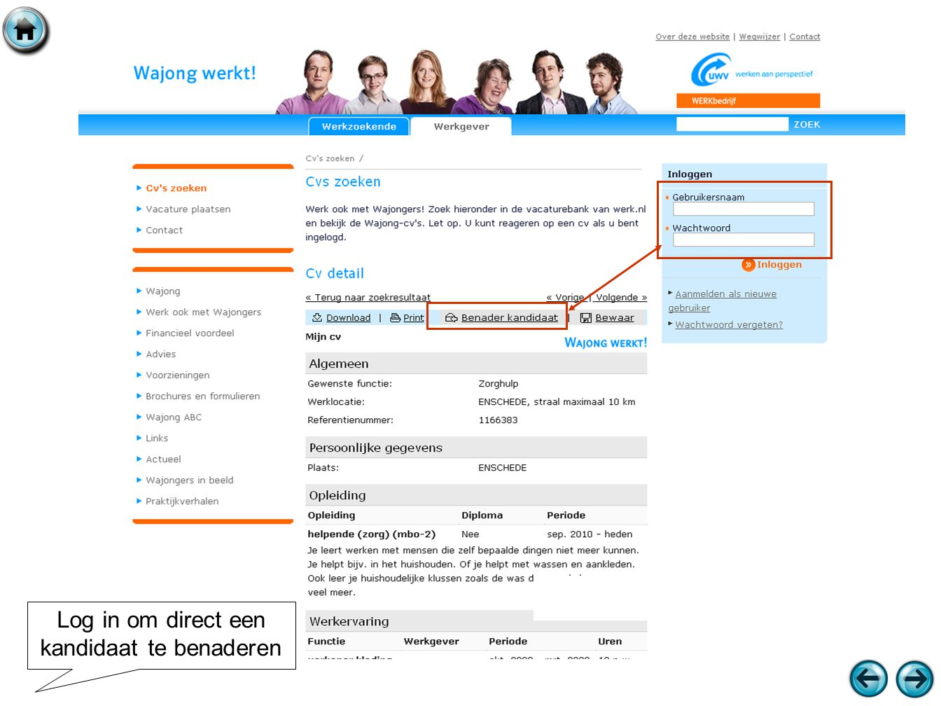 Log in om direct een kandidaat te benaderen