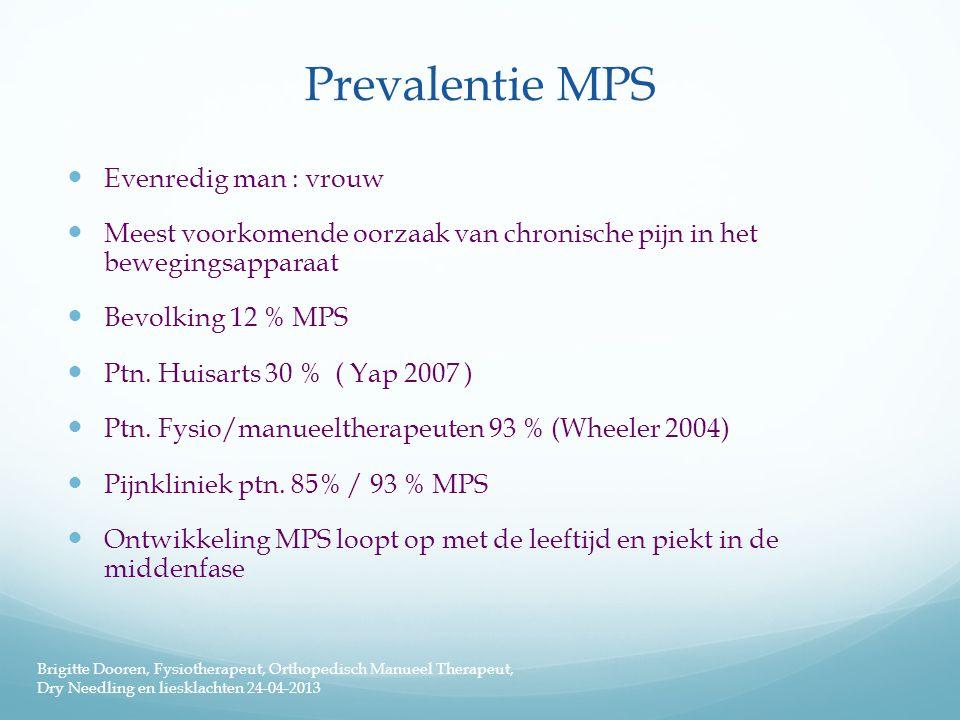Prevalentie MPS  Evenredig man : vrouw  Meest voorkomende oorzaak van chronische pijn in het bewegingsapparaat  Bevolking 12 % MPS  Ptn. Huisarts