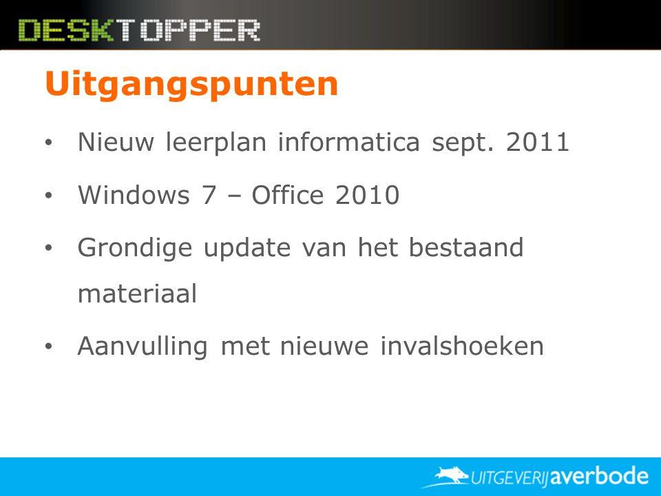 Uitgangspunten • Nieuw leerplan informatica sept. 2011 • Windows 7 – Office 2010 • Grondige update van het bestaand materiaal • Aanvulling met nieuwe