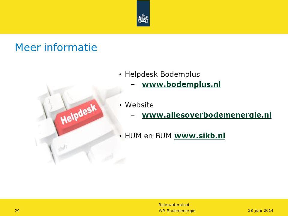 Rijkswaterstaat 29WB Bodemenergie Meer informatie • Helpdesk Bodemplus –www.bodemplus.nlwww.bodemplus.nl • Website –www.allesoverbodemenergie.nlwww.al