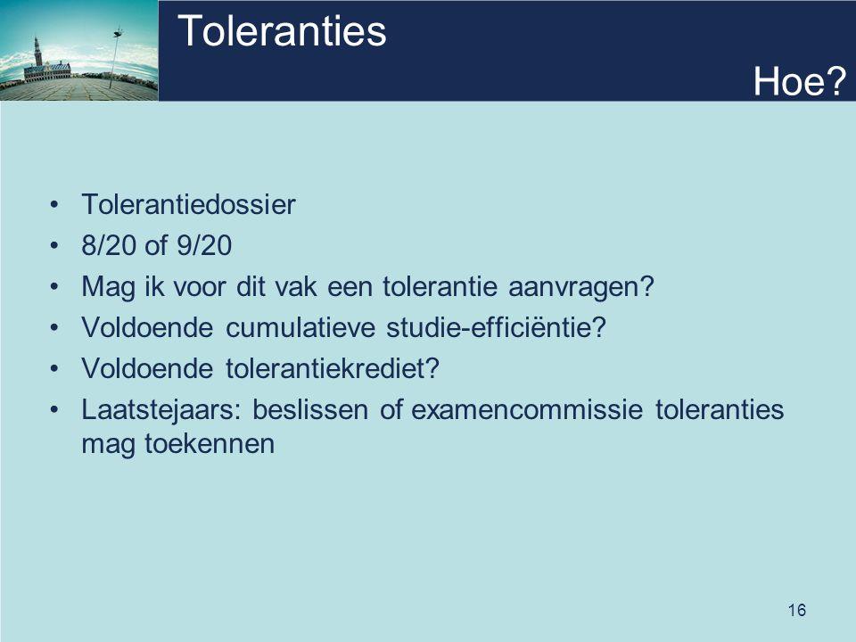 16 Toleranties •Tolerantiedossier •8/20 of 9/20 •Mag ik voor dit vak een tolerantie aanvragen.