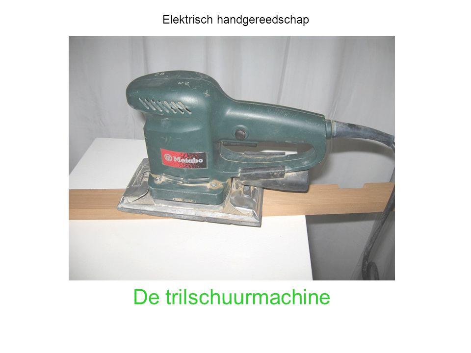De trilschuurmachine Elektrisch handgereedschap