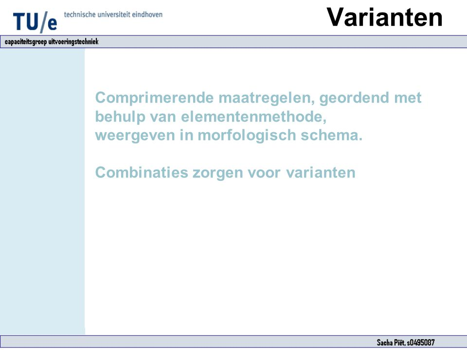 Varianten Comprimerende maatregelen, geordend met behulp van elementenmethode, weergeven in morfologisch schema. Combinaties zorgen voor varianten