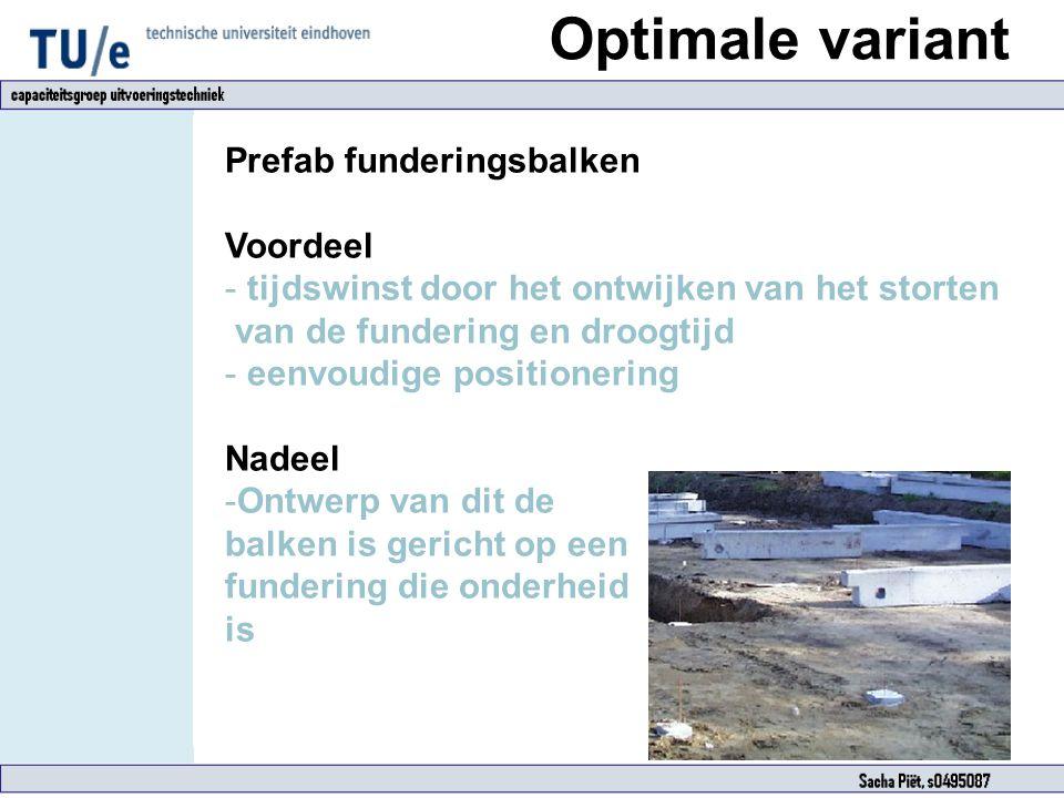 Optimale variant Prefab funderingsbalken Voordeel - tijdswinst door het ontwijken van het storten van de fundering en droogtijd - eenvoudige positione