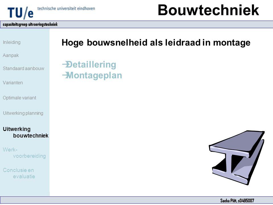 Bouwtechniek Inleiding Aanpak Standaard aanbouw Varianten Optimale variant Uitwerking planning Uitwerking bouwtechniek Werk- voorbereiding Conclusie e