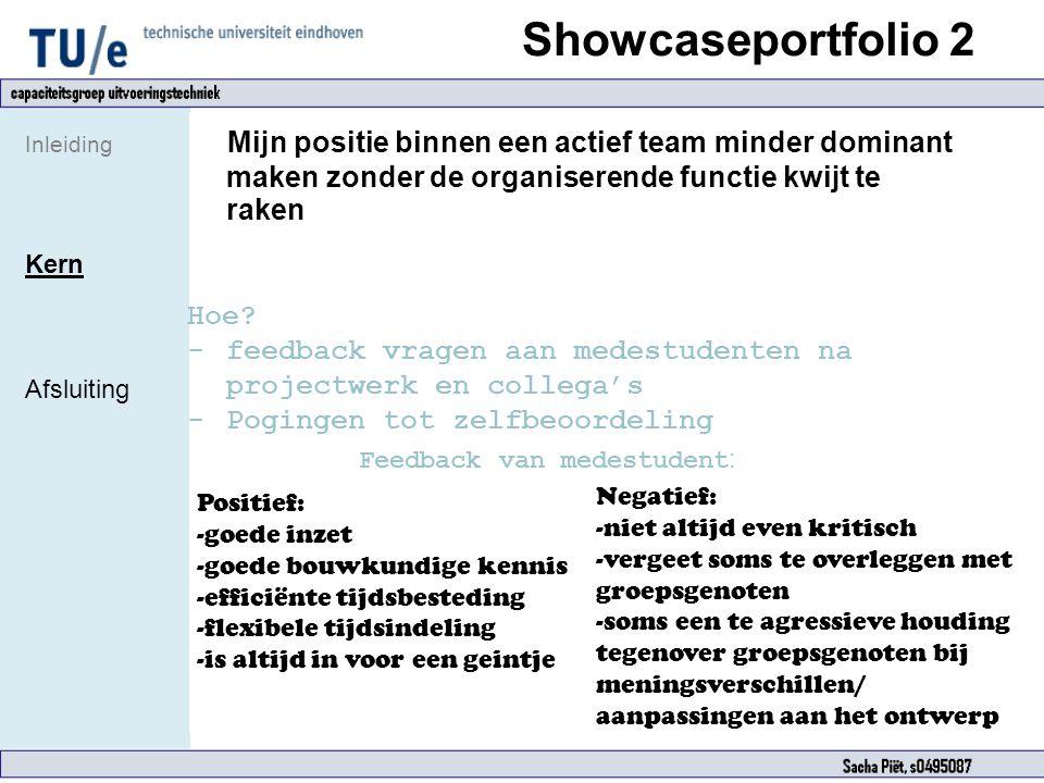 Showcaseportfolio 2 Inleiding Kern Afsluiting Mijn positie binnen een actief team minder dominant maken zonder de organiserende functie kwijt te raken