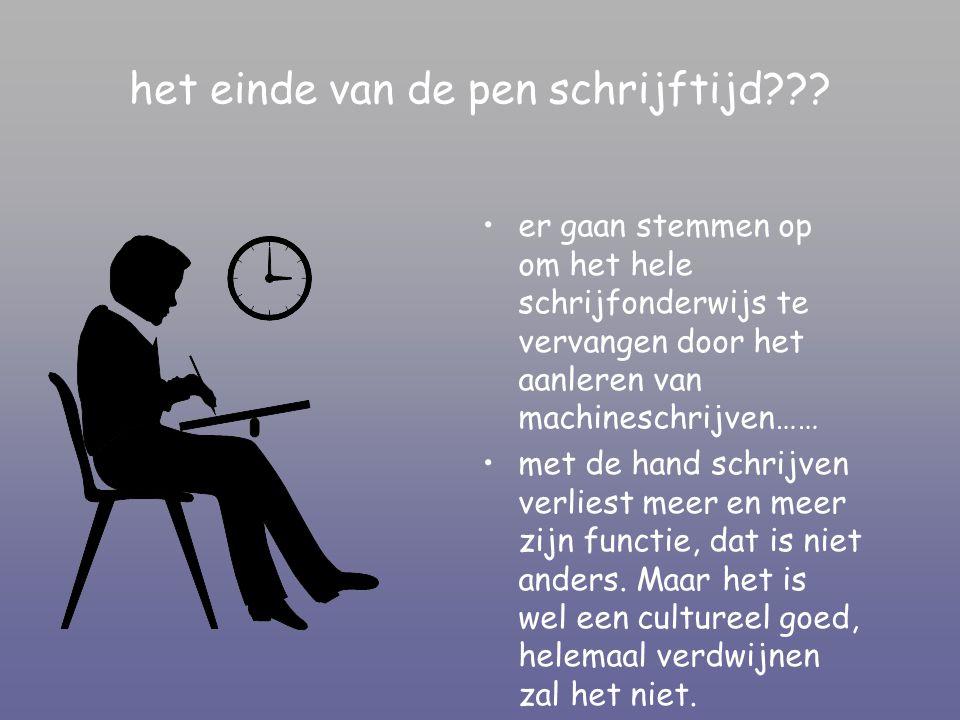 het einde van de pen schrijftijd??.