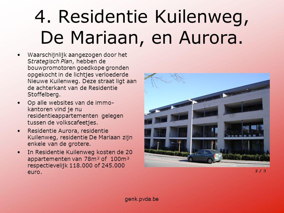 genk.pvda.be 4. Residentie Kuilenweg, De Mariaan, en Aurora.