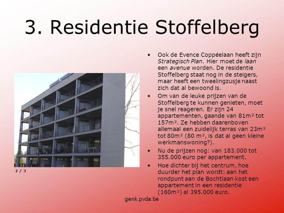 genk.pvda.be 3.Residentie Stoffelberg •Ook de Evence Coppéelaan heeft zijn Strategisch Plan.