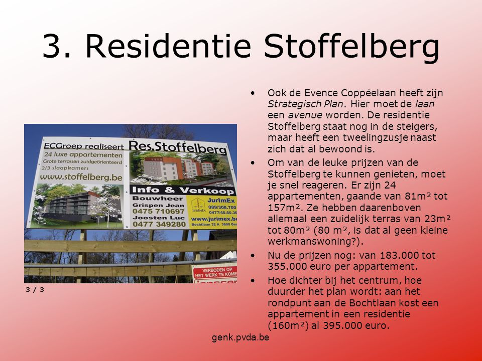 genk.pvda.be 3. Residentie Stoffelberg •Ook de Evence Coppéelaan heeft zijn Strategisch Plan.