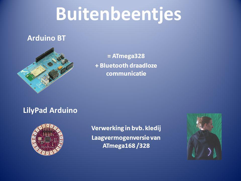 Buitenbeentjes Arduino BT = ATmega328 + Bluetooth draadloze communicatie LilyPad Arduino Verwerking in bvb. kledij Laagvermogenversie van ATmega168 /3