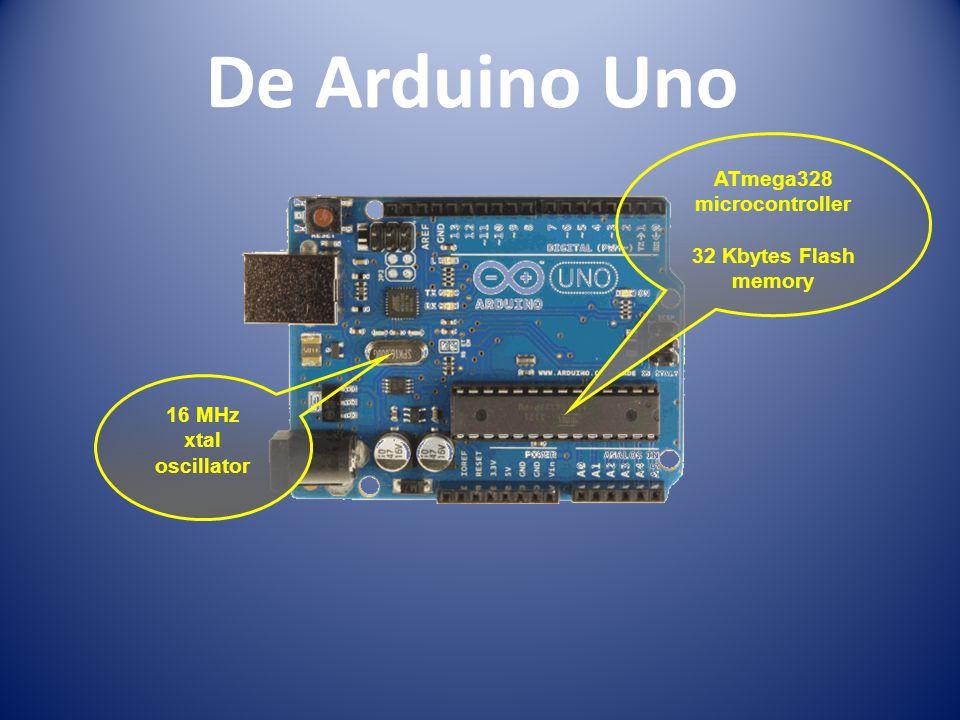 De Arduino Uno 16 MHz xtal oscillator ATmega328 microcontroller 32 Kbytes Flash memory