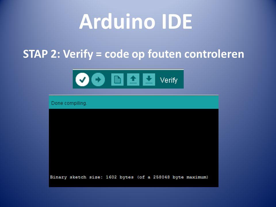 Arduino IDE STAP 2: Verify = code op fouten controleren