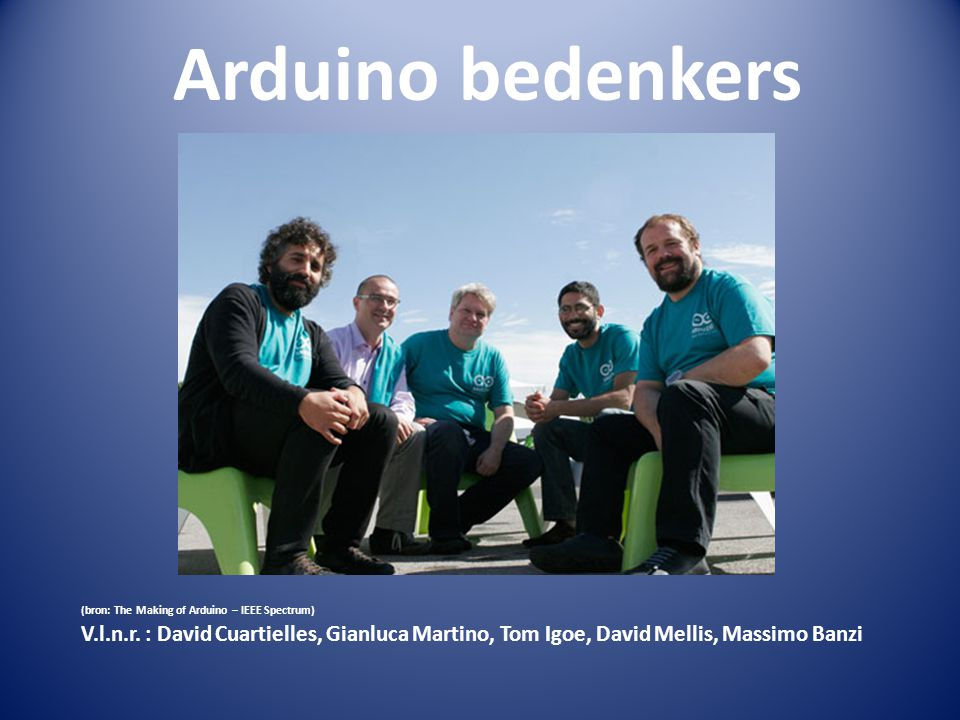 (bron: The Making of Arduino – IEEE Spectrum) V.l.n.r.