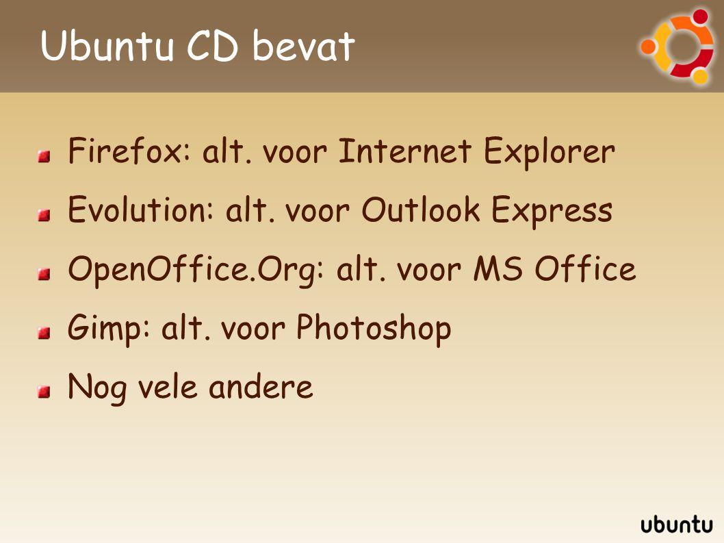 Ubuntu CD bevat Firefox: alt. voor Internet Explorer Evolution: alt.