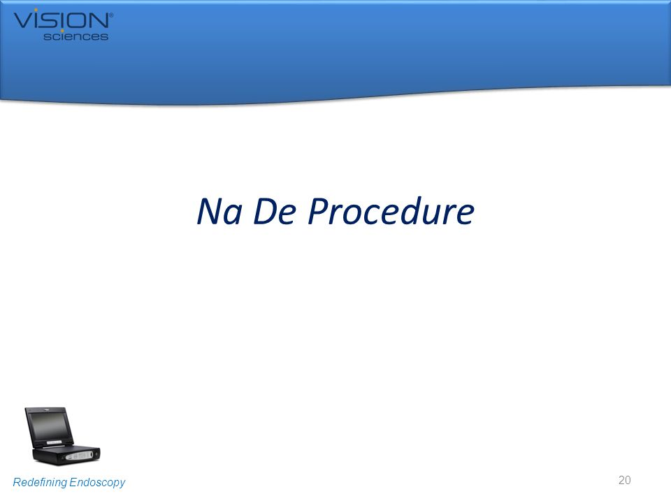 Redefining Endoscopy Na De Procedure 20