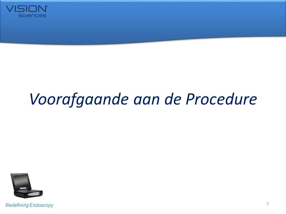 Redefining Endoscopy Voorafgaande aan de Procedure 7