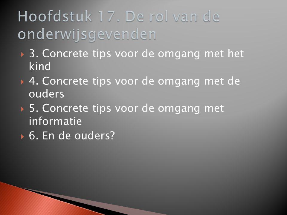  3. Concrete tips voor de omgang met het kind  4. Concrete tips voor de omgang met de ouders  5. Concrete tips voor de omgang met informatie  6. E