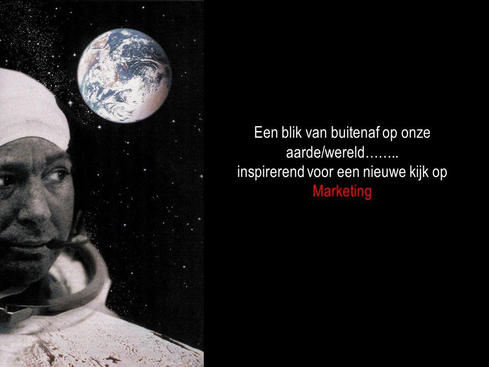 Een blik van buitenaf op onze aarde/wereld…….. inspirerend voor een nieuwe kijk op Marketing