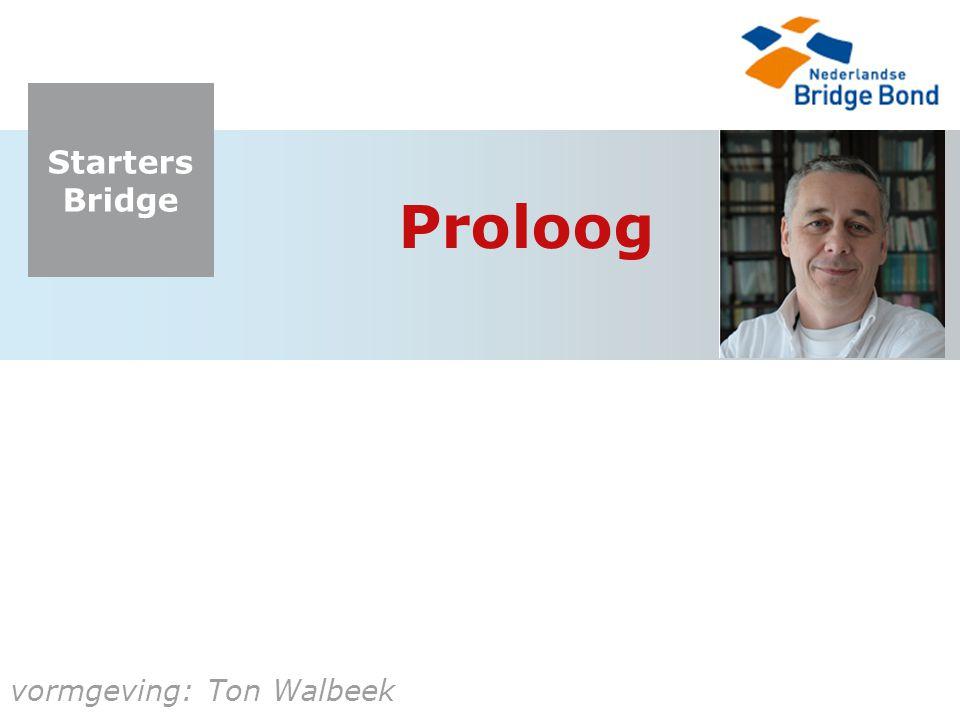 Starters Bridge vormgeving: Ton Walbeek Proloog