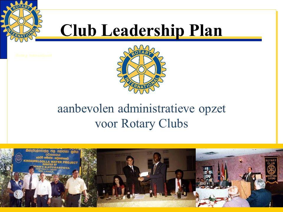 Rotary International Club Leadership Plan aanbevolen administratieve opzet voor Rotary Clubs