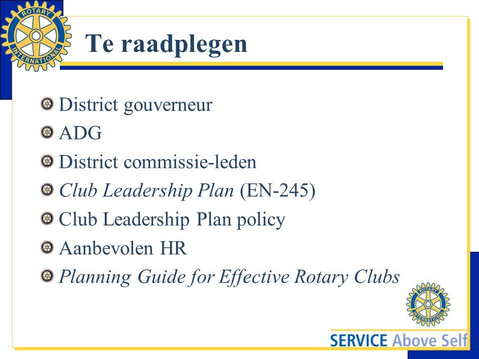 Te raadplegen District gouverneur ADG District commissie-leden Club Leadership Plan (EN-245) Club Leadership Plan policy Aanbevolen HR Planning Guide
