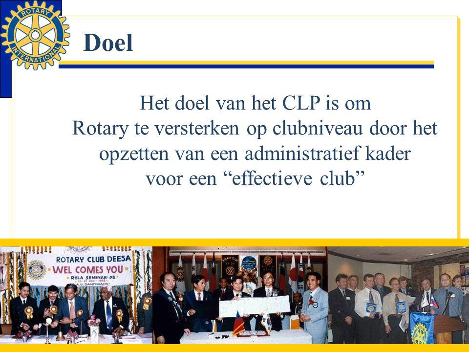 """Doel Het doel van het CLP is om Rotary te versterken op clubniveau door het opzetten van een administratief kader voor een """"effectieve club"""""""