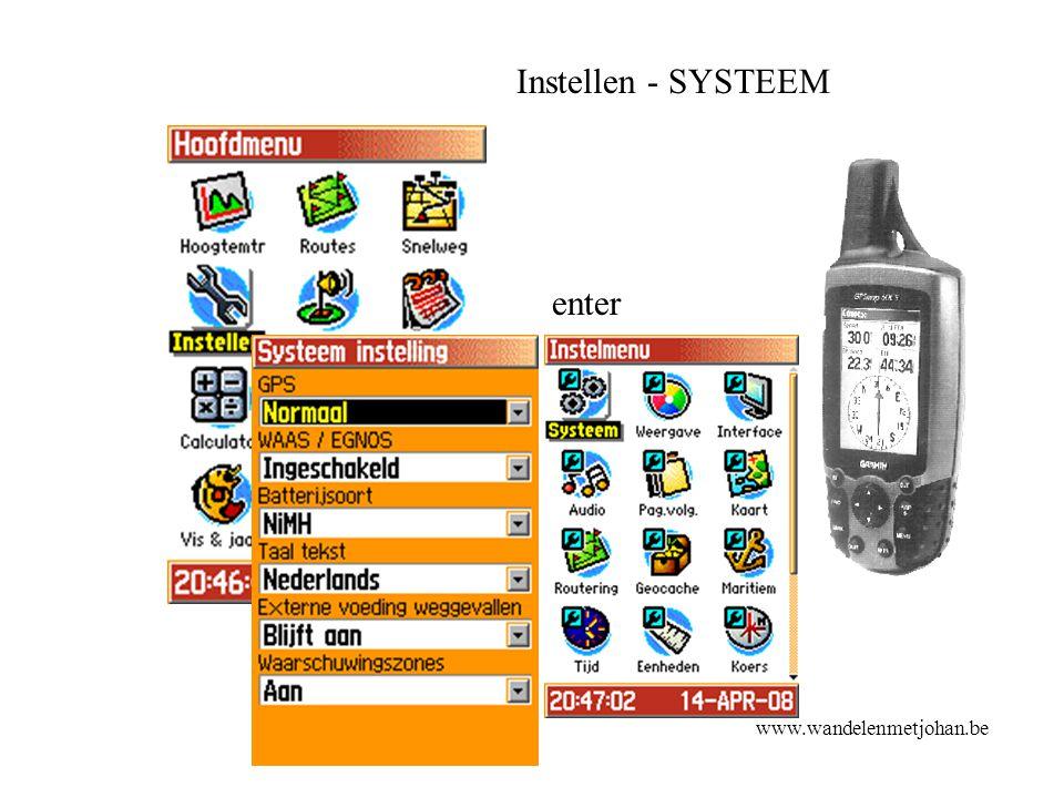 Instellen - SYSTEEM enter www.wandelenmetjohan.be