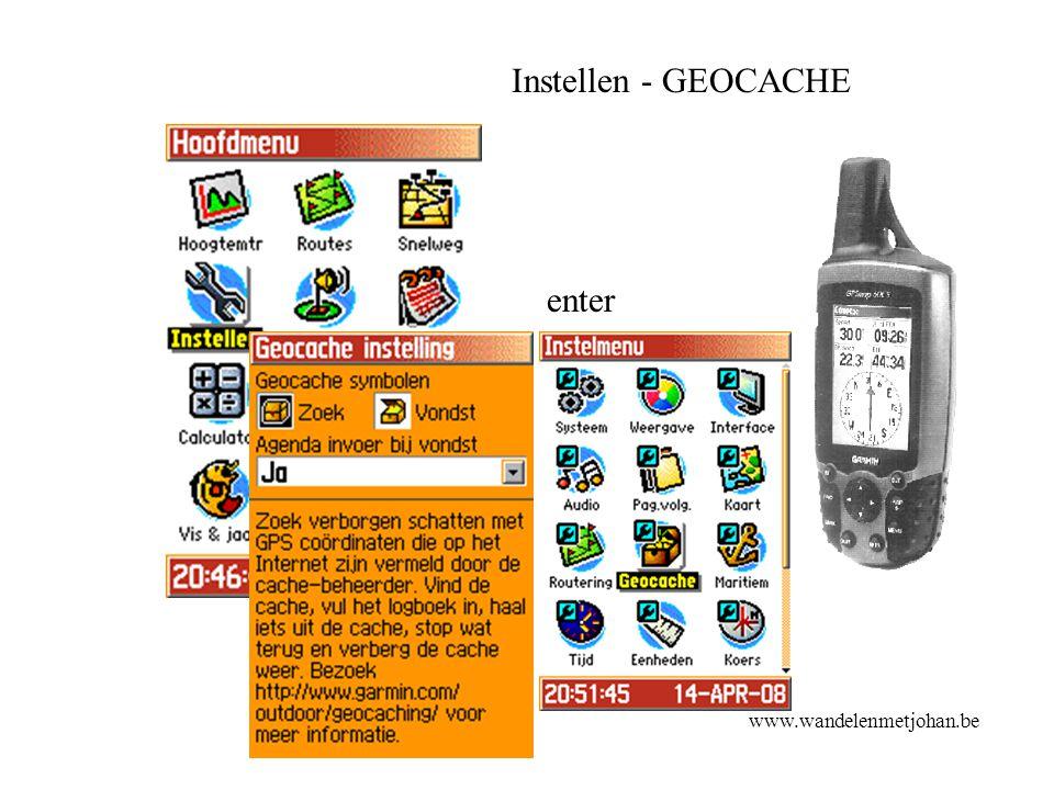 Instellen - GEOCACHE enter geocache www.wandelenmetjohan.be