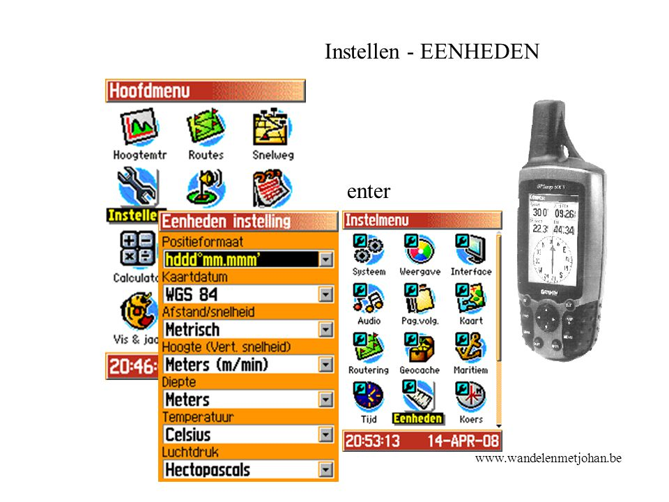 Instellen - EENHEDEN enter eenheden www.wandelenmetjohan.be