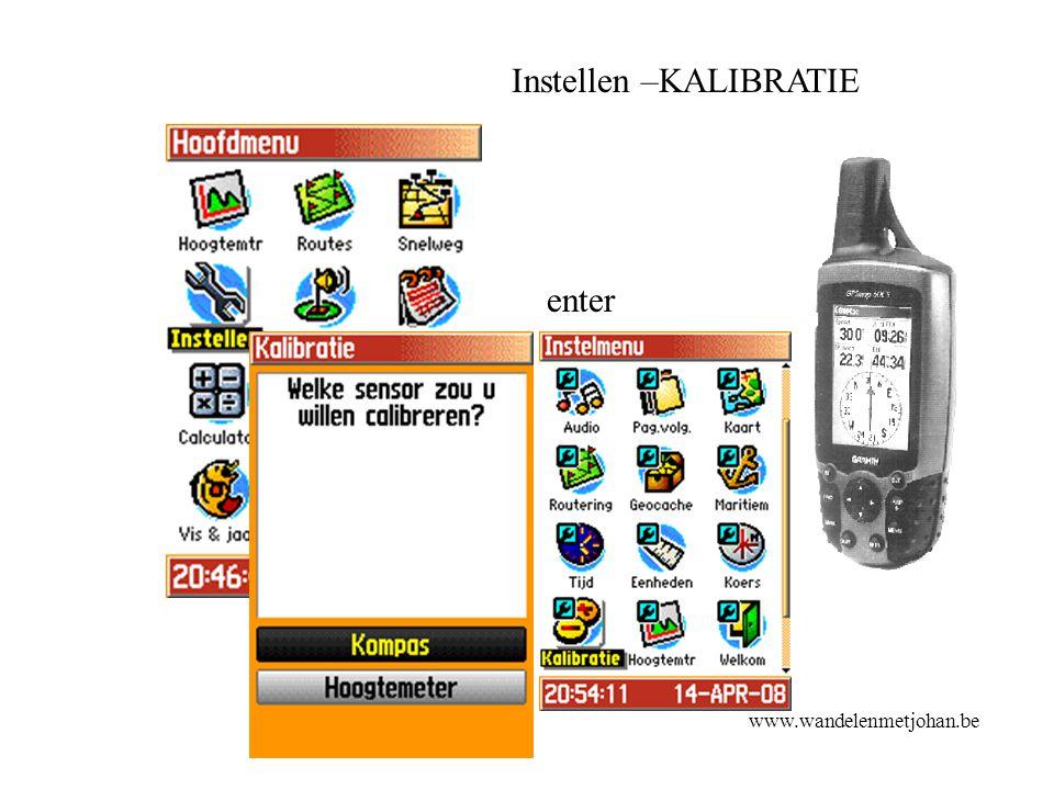 Instellen –KALIBRATIE enter Kalibratie www.wandelenmetjohan.be