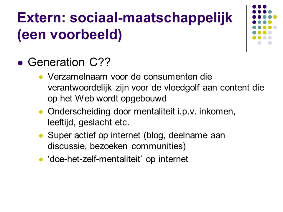 Extern: sociaal-maatschappelijk (een voorbeeld)  Generation C?.