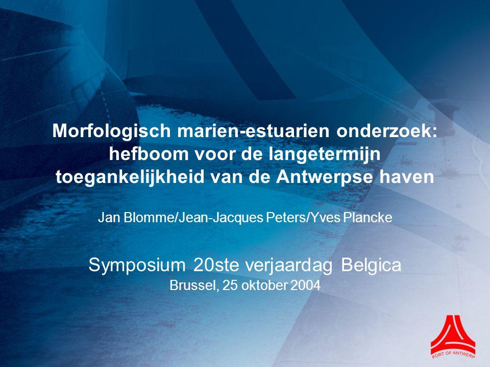 Morfologisch marien-estuarien onderzoek: hefboom voor de langetermijn toegankelijkheid van de Antwerpse haven Jan Blomme/Jean-Jacques Peters/Yves Plan