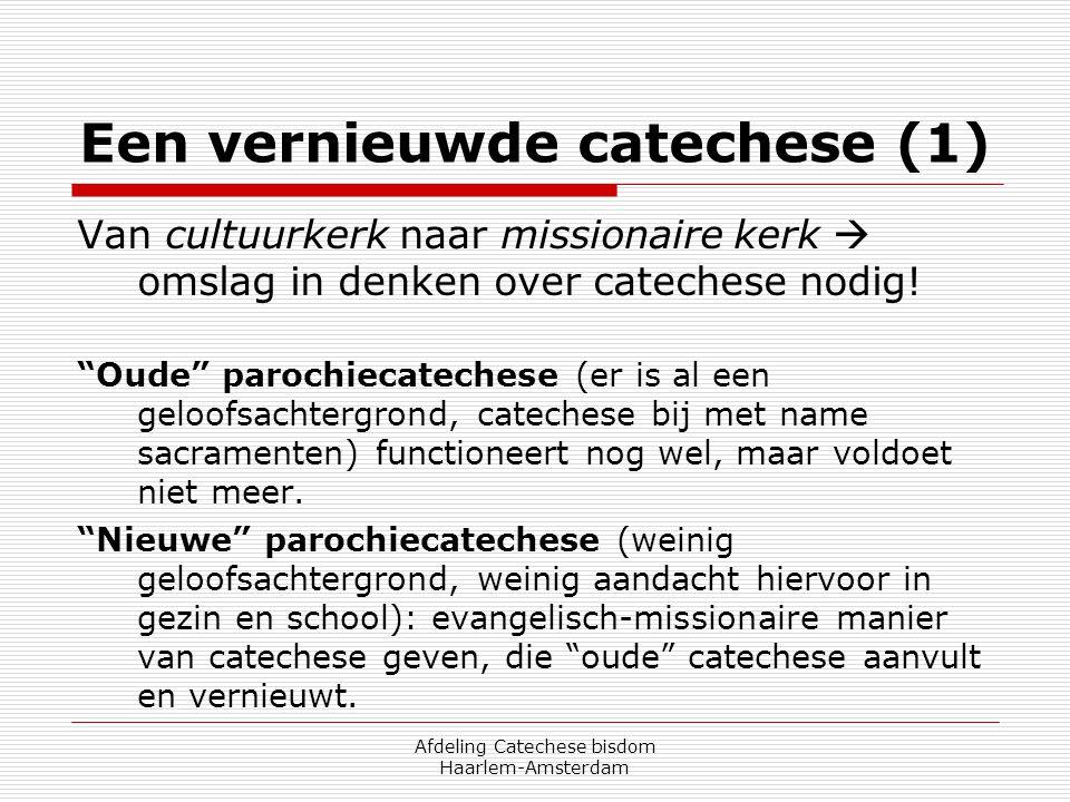 Afdeling Catechese bisdom Haarlem-Amsterdam Een vernieuwde catechese (1) Van cultuurkerk naar missionaire kerk  omslag in denken over catechese nodig