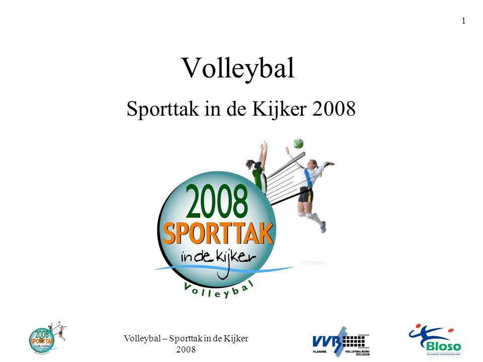 Volleybal – Sporttak in de Kijker 2008 1 Volleybal Sporttak in de Kijker 2008