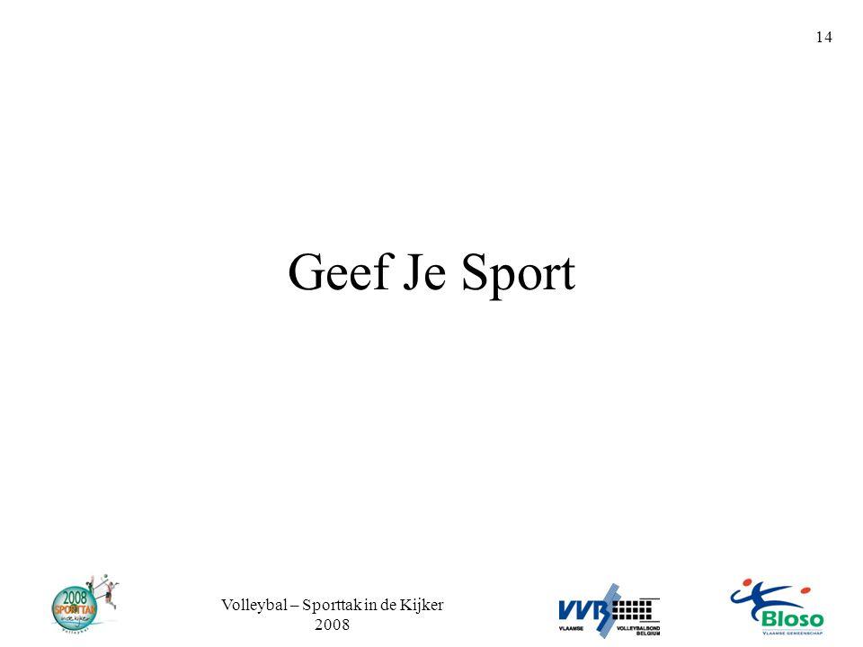 Volleybal – Sporttak in de Kijker 2008 14 Geef Je Sport