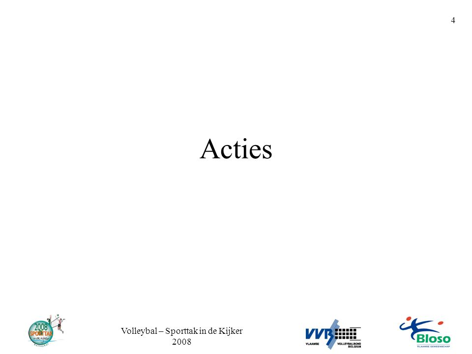 Volleybal – Sporttak in de Kijker 2008 4 Acties