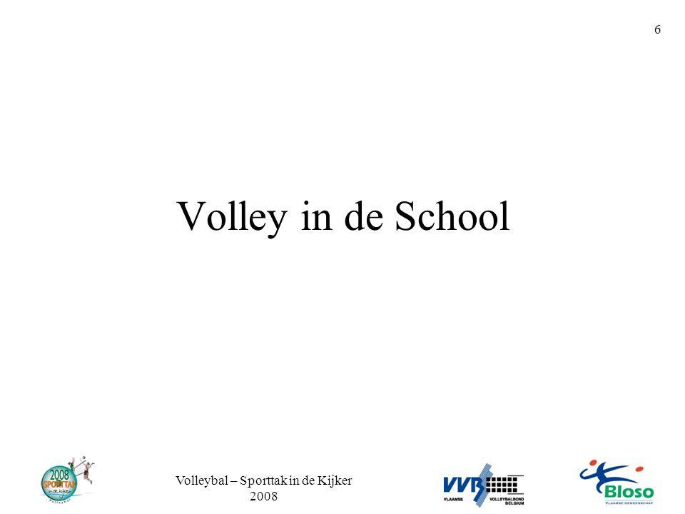 Volleybal – Sporttak in de Kijker 2008 6 Volley in de School