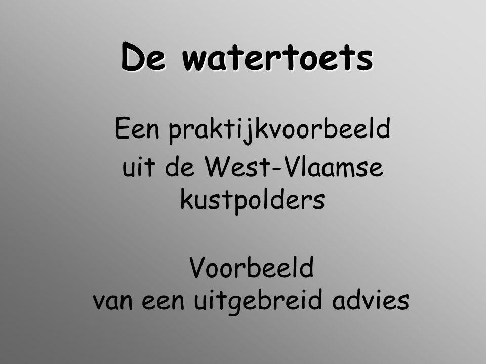 De watertoets Een praktijkvoorbeeld uit de West-Vlaamse kustpolders Voorbeeld van een uitgebreid advies