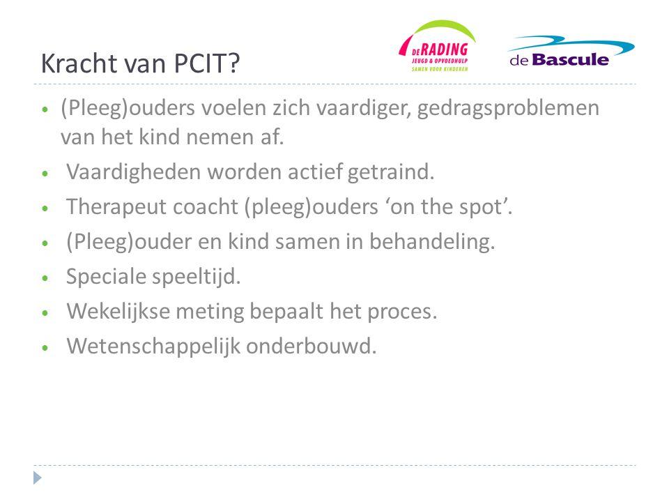 Kracht van PCIT.• (Pleeg)ouders voelen zich vaardiger, gedragsproblemen van het kind nemen af.