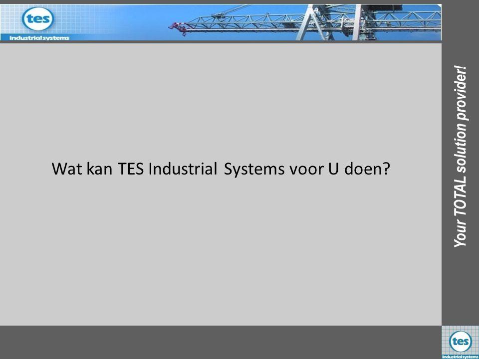 Wat kan TES Industrial Systems voor U doen?