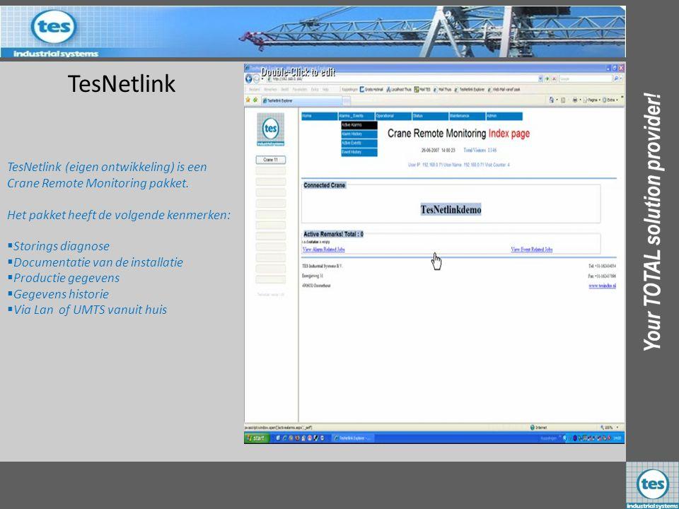 TesNetlink TesNetlink (eigen ontwikkeling) is een Crane Remote Monitoring pakket. Het pakket heeft de volgende kenmerken:  Storings diagnose  Docume