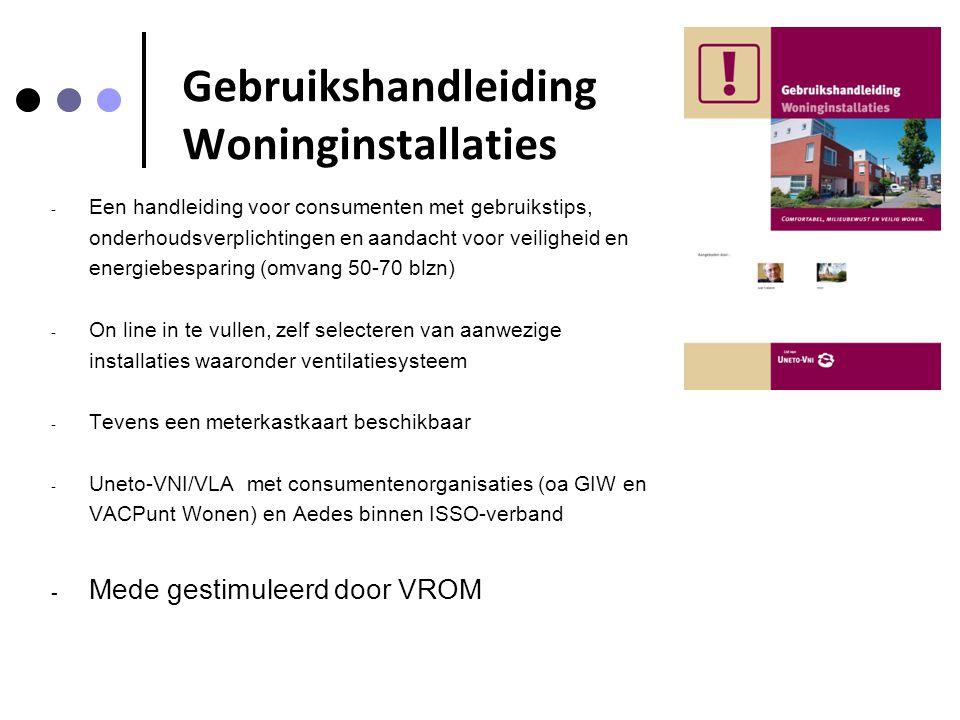 Gebruikshandleiding Woninginstallaties - Een handleiding voor consumenten met gebruikstips, onderhoudsverplichtingen en aandacht voor veiligheid en en