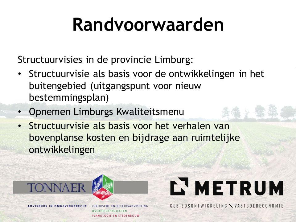 Randvoorwaarden Structuurvisies in de provincie Limburg: • Structuurvisie als basis voor de ontwikkelingen in het buitengebied (uitgangspunt voor nieu