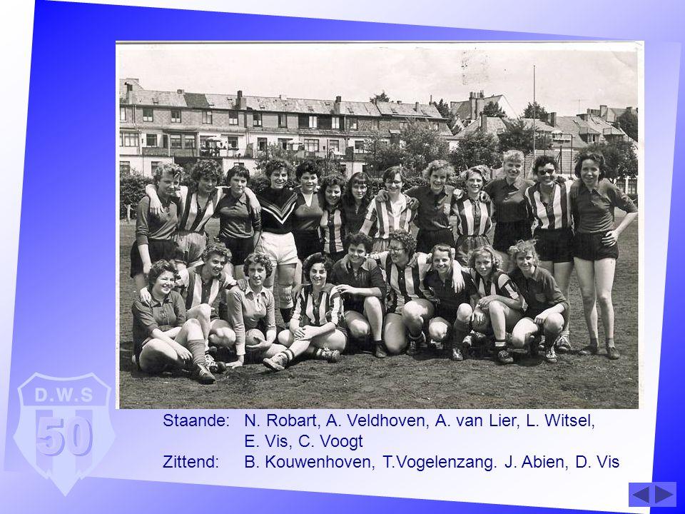 Staande:N. Robart, A. Veldhoven, A. van Lier, L. Witsel, E. Vis, C. Voogt Zittend: B. Kouwenhoven, T.Vogelenzang. J. Abien, D. Vis