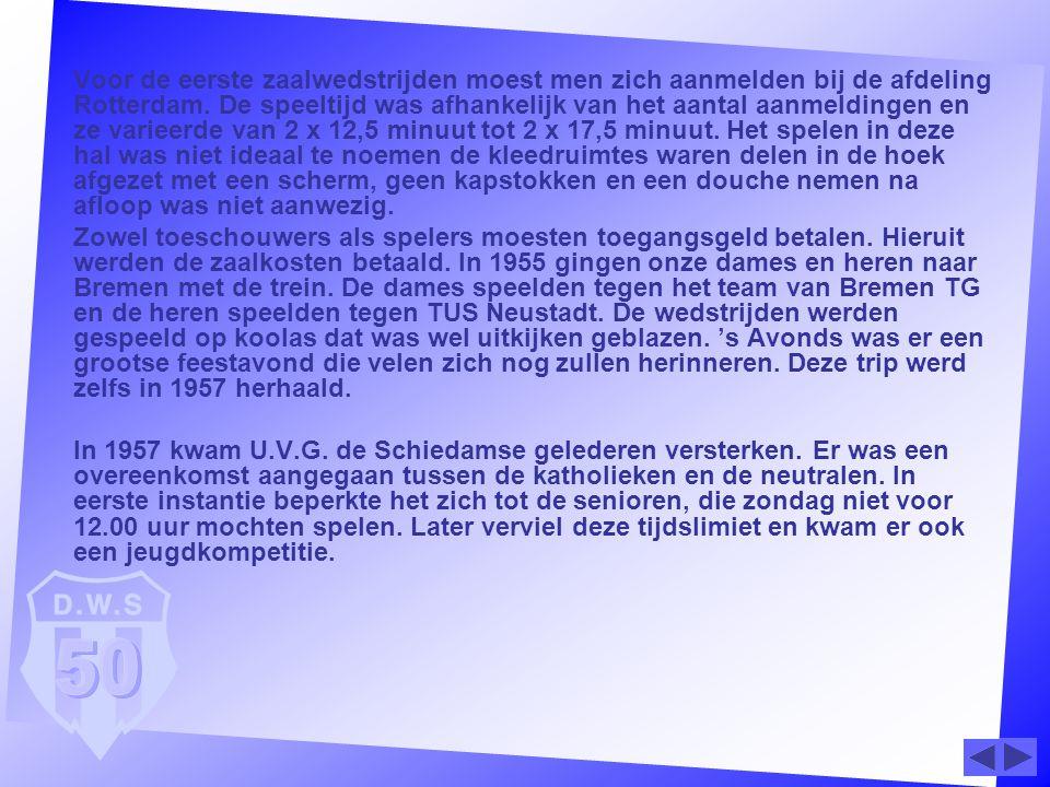 Voor de eerste zaalwedstrijden moest men zich aanmelden bij de afdeling Rotterdam. De speeltijd was afhankelijk van het aantal aanmeldingen en ze vari