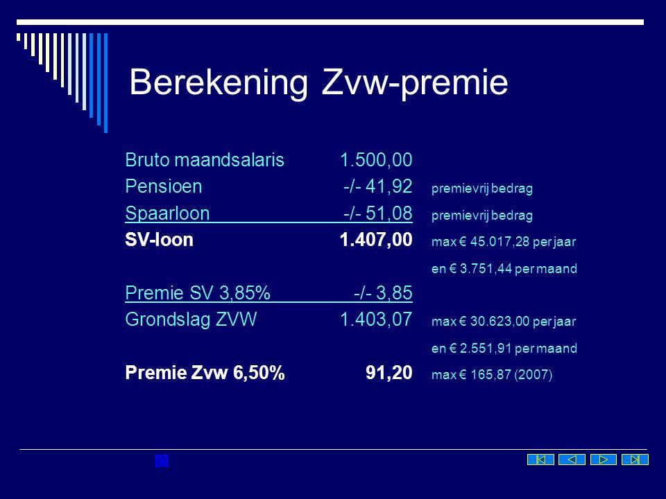 Berekening Zvw-premie Bruto maandsalaris1.500,00 Pensioen-/- 41,92 premievrij bedrag Spaarloon-/- 51,08 premievrij bedrag SV-loon1.407,00 max € 45.017