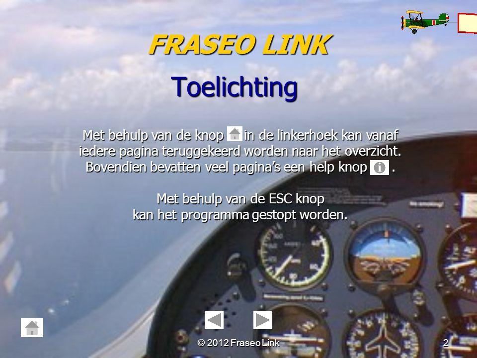 © 2012 Fraseo Link1 PPL COMMUNICATIONS FRASEO LINK Welkom bij deze trainingssoftware waarmee diverse vaardigheden van de PPL Communications op de PC k