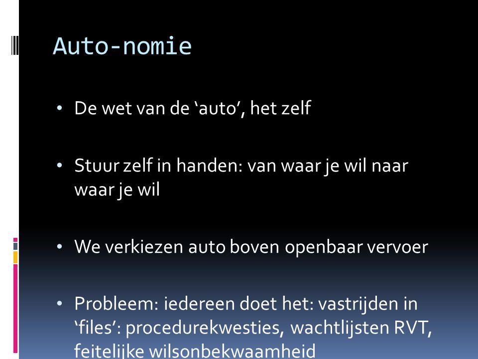 • De wet van de 'auto', het zelf • Stuur zelf in handen: van waar je wil naar waar je wil • We verkiezen auto boven openbaar vervoer • Probleem: ieder