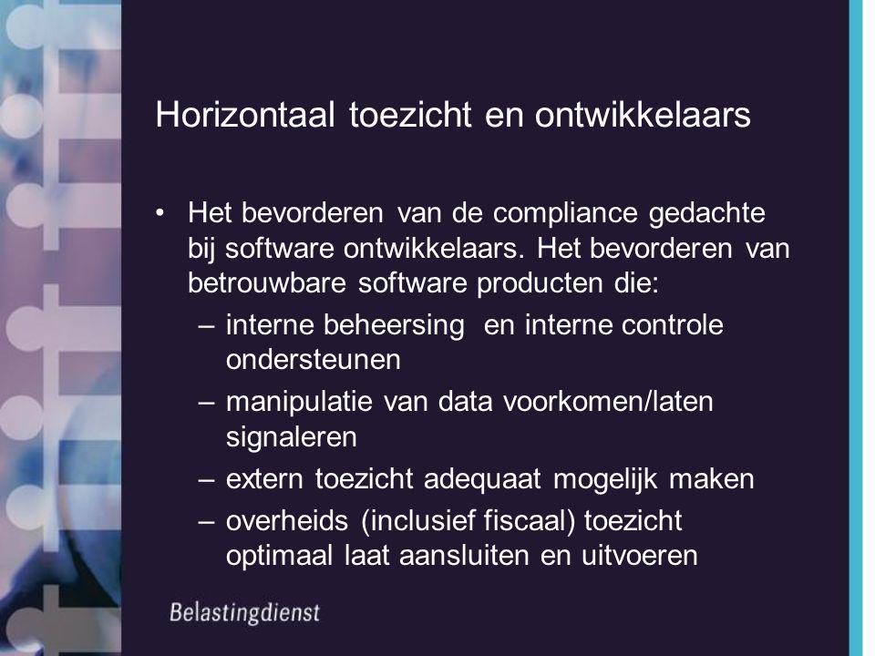 Horizontaal toezicht en ontwikkelaars •Het bevorderen van de compliance gedachte bij software ontwikkelaars. Het bevorderen van betrouwbare software p